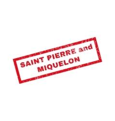 Saint pierre and miquelon rubber stamp vector