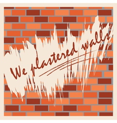 The wall of bricks with the words we trowel wall vector