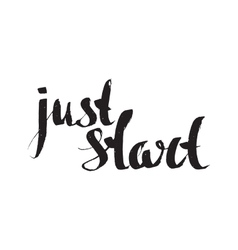 Just start inspiration quotation Lettering vector image