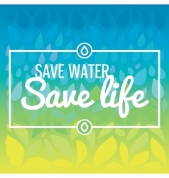 Save water - save life Hand drawn drops and vector image vector image