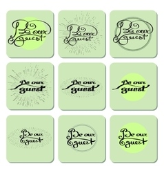 Set handwritten words be our guest vector