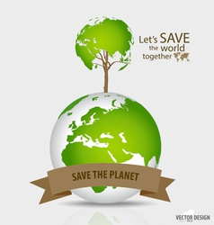 Save the world tree shaped world map on a globe vector