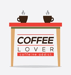 Coffee lover caffeine addice vector
