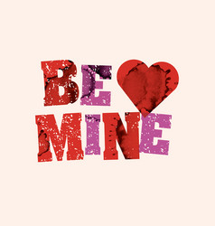 be mine concept stamped word art vector image vector image