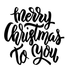 Merry christmas to you hand drawn lettering vector