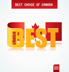 best choice of canada vector image