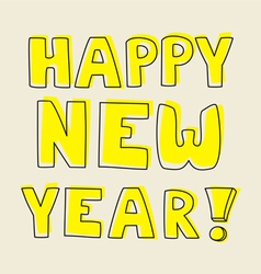 Happy New Year hand drawn yellow wishes vector image vector image