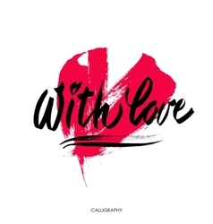 With love brush calligraphy handwritten vector
