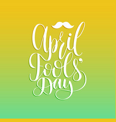 April fools day hand lettering greeting card vector