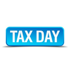 Tax day blue 3d realistic square isolated button vector