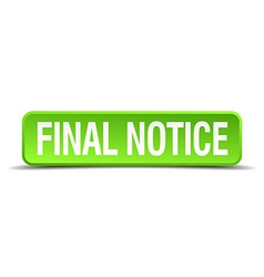 Final notice green 3d realistic square isolated vector