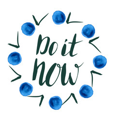 Do it now handwriting motivation poster with vector