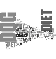 When to change your dogs diet text word cloud vector