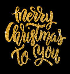 Merry christmas to you hand drawn lettering in vector
