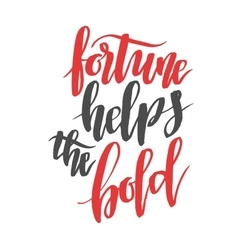 Fortune helps the bold Brush hand drawn vector image vector image