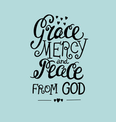 Hand lettering grace mercy and peace from the vector