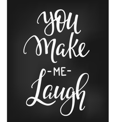 You make me laugh quote typography vector