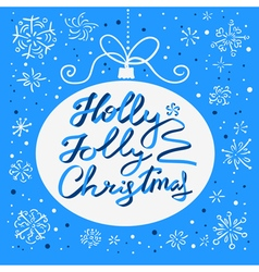 Holly Jolly Christmas calligraphic lettering vector image