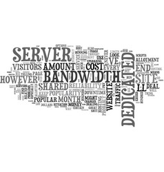 When to consider a dedicated server text word vector