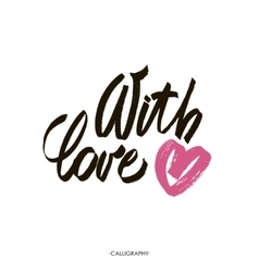 With love brush calligraphy handwritten vector image vector image