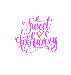 Sweet february - hand lettering calligraphy quote vector