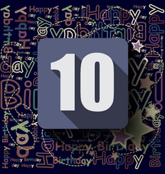 10 happy birthday background or card vector