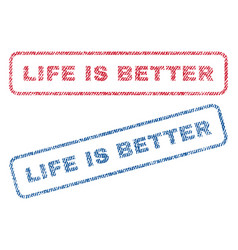 Life is better textile stamps vector