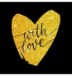With love - lettering on a gold glitter heart vector