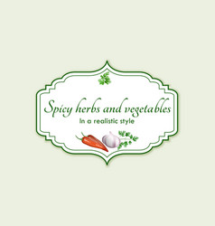 Spicy herbs and vegetables in a realistic style vector