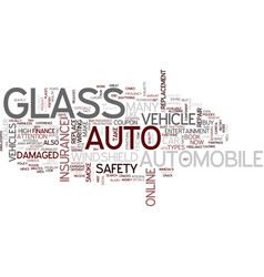 Auto glass for your vehicle text background word vector