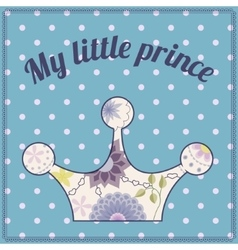 My little prince vintage background with crown vector image