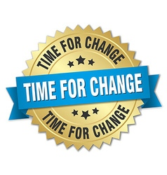 Time for change 3d gold badge with blue ribbon vector