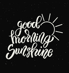 Good morning sunshine hand drawn lettering phrase vector