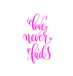 Love never fails - hand lettering calligraphy vector