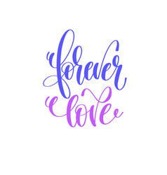 Forever love - hand lettering calligraphy quote to vector