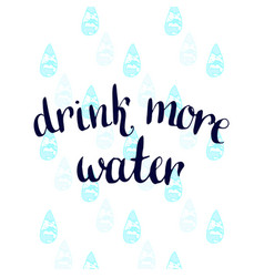 Drink more water handwritten motivation poster vector