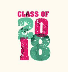 Class of 2018 concept stamped word art vector