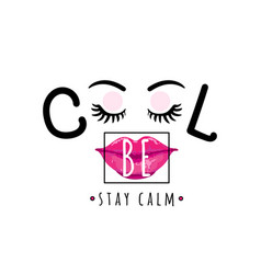 Be cool stay calm vector