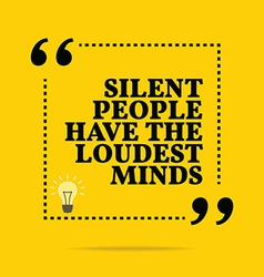 Inspirational motivational quote silent people vector