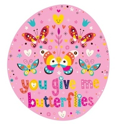 You give me butterflies 3 vector image vector image