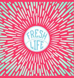 fresh life vector image