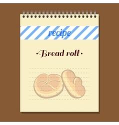 Recipe book bread roll vector
