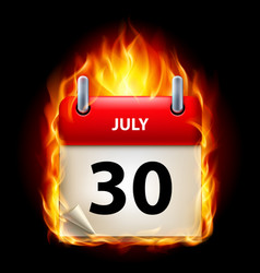 Thirtieth july in calendar burning icon on black vector