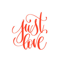 Just love - hand lettering calligraphy quote to vector