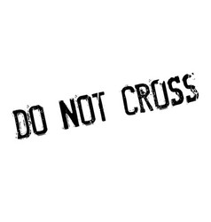 Do not cross rubber stamp vector