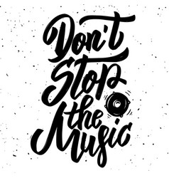 Dont stop the music hand drawn lettering phrase vector