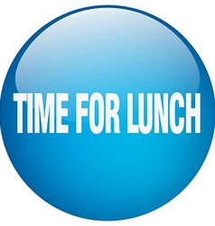 Time for lunch blue round gel isolated push button vector