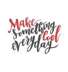 Make something cool everyday brush hand drawn vector