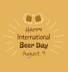 happy international beer day vector image vector image