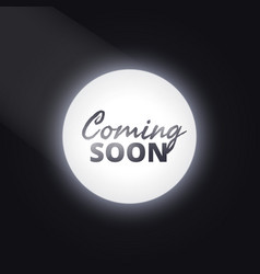 Coming soon text with light focus vector